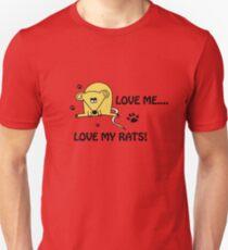 Love Me...Love My Rats!! T-Shirt