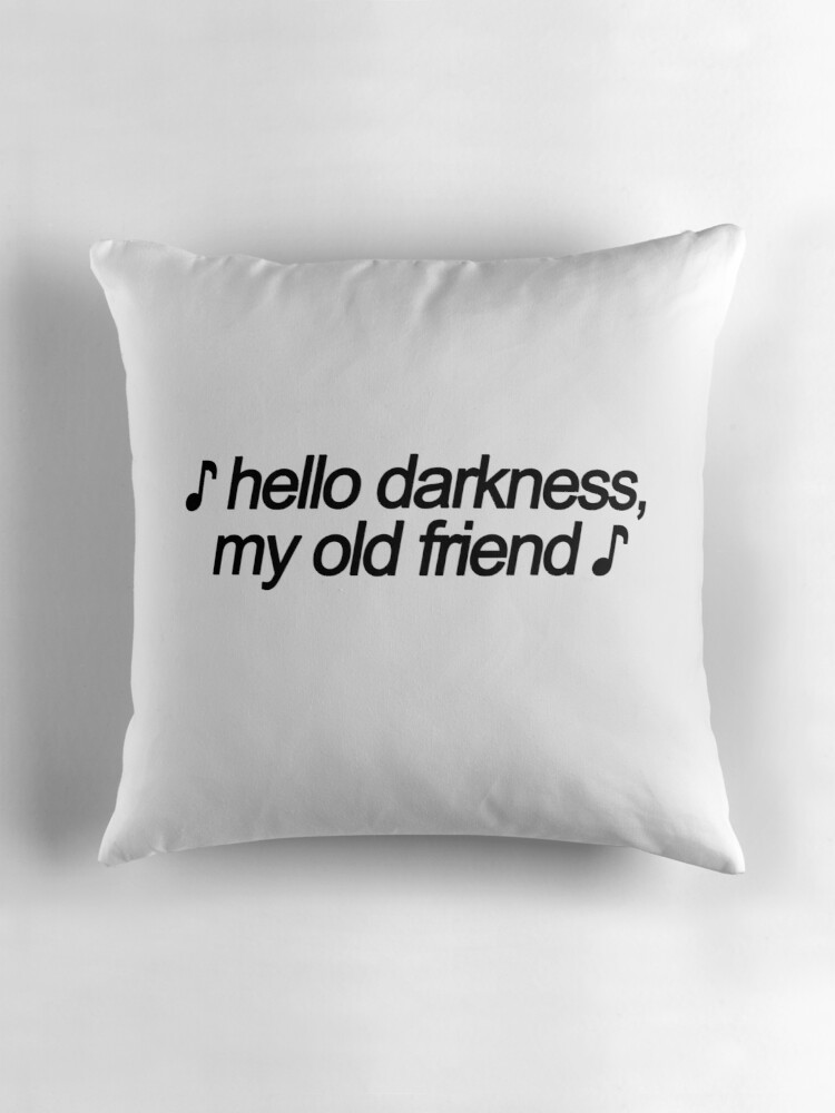 hello darkness my old friend throw pillows by lollah redbubble. Black Bedroom Furniture Sets. Home Design Ideas