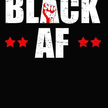 Black AF African Pride T shirt by 3familyllc