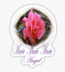 Marie-Angel a rose by another name. Sticker