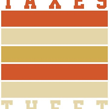 Taxes Theft by 4tomic