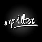 #no filter by nantia