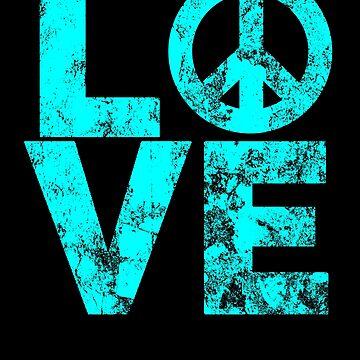 Love Peace Distressed Turquoise Blue Design by LarkDesigns