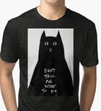 Don't Tell Me What To Do Cat Tri-blend T-Shirt