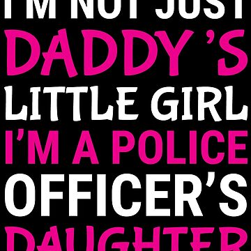 Little Girl Police Officer's Daughter T-shirt by zcecmza