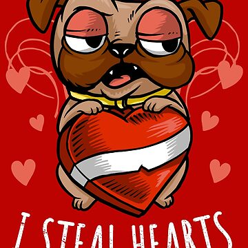 I Steal Hearts Pug Dog Valentines Day Love Quote Gift by thespottydogg