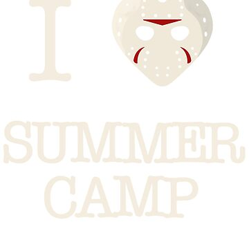 I heart Summer Camp by BartsGeekGifts