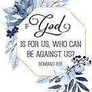 Wenn Gott für uns ist, wer kann gegen uns sein? Bibel-Vers-Kunst von PraiseQuotes