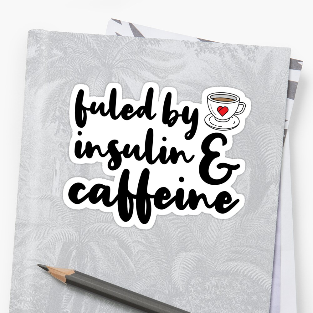 Fueled By Insulin And Caffeine by kamrankhan