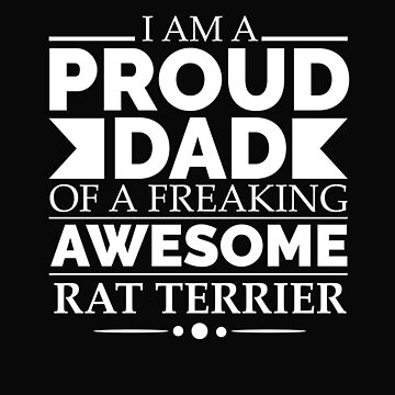 Proud dad rat terrier Dog Dad Owner Father's Day by losttribe