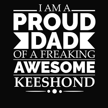 Proud dad keeshond Dog Dad Owner Father's Day by losttribe