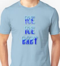 Ice Ice Baby by Chillee Wilson Unisex T-Shirt