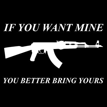 If You Want Mine You Better Bring Yours (White) by MillSociety