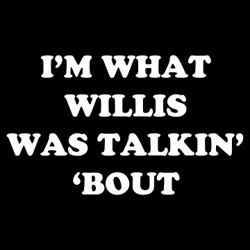 What Willis Was Talking About by MillSociety