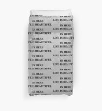 In here life is beautiful Duvet Cover