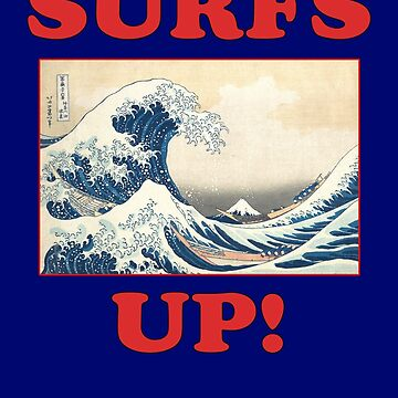 Surfs Up - Surfing T-Shirt by stickersandtees
