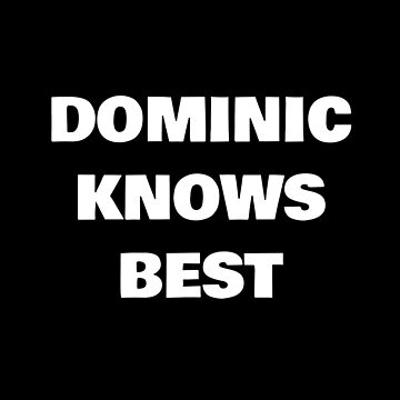 Dominic Knows Best by DogBoo