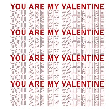 YOU ARE MY VALENTINE by Deepak1990
