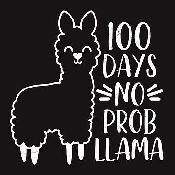 "Teachers Students T-Shirt 100 Days ""No"" Probllama Novelty Gift   by arnaldog"