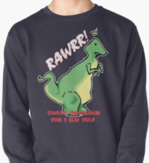 Rawrr Means Love Pullover