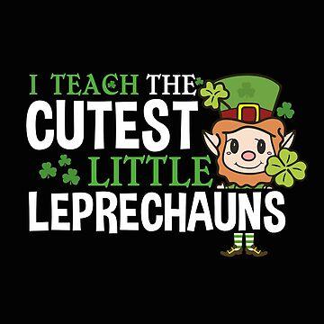 I teach the cutes leprechauns St Patricks Day Teacher  by alenaz