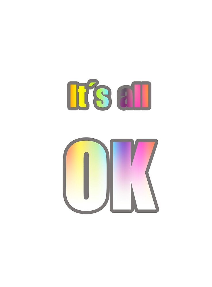 It´s all OK von RanitasArt