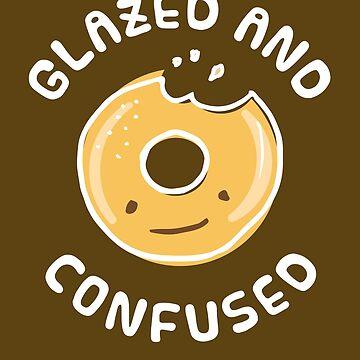 Donut Glazed And Confused - Funny Doughnut Kawaii - Cake Eating by RaveRebel