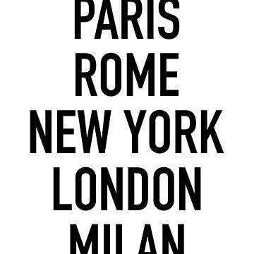Paris Rome New York London Milan by getthread