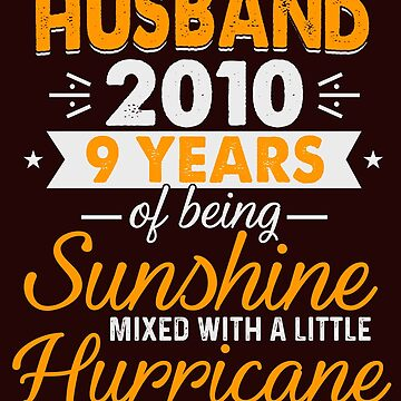 Husband Since 2010, 9 Years of Being Sunshine Mixed With a Little Hurricane by FiftyStyle