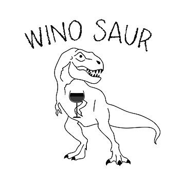Winosaur Wine Funny Party Gift by macshoptee