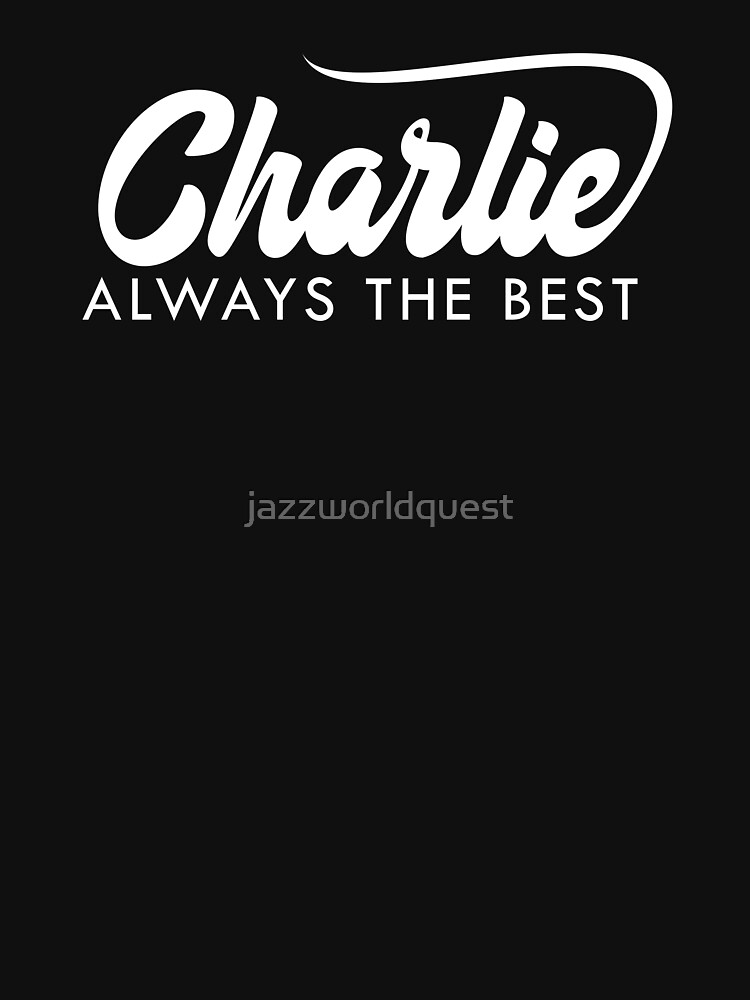 Funny Design For Charlie by jazzworldquest