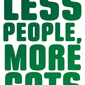 Less People More Cats Pet Animals by Manqoo
