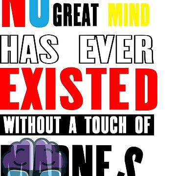 No great has ever existed without a touch of madness,brain,madness,creativity,quotation,life quotation poster by kartickdutta101