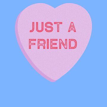 Just a Friend Valentines Conversation Heart by TrndSttr
