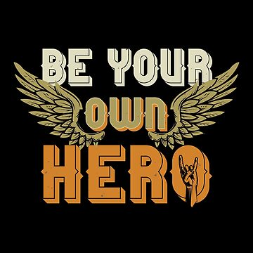 Be your own hero by Skullz23