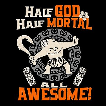 Half God, Half Mortal, All Awesome! by alhern67