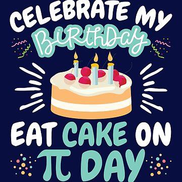 Pi Day Birthday Quote by jaygo
