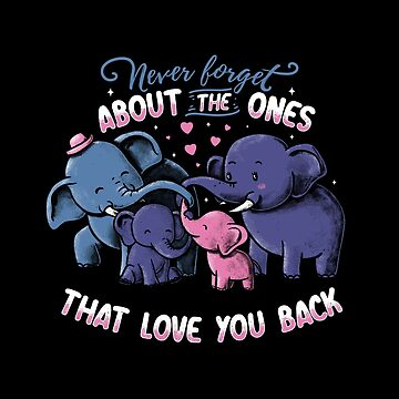 Never forget about the ones that love you back by tobiasfonseca