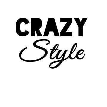 Crazy style by phys