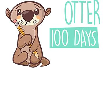 Another 100 Days Done Cute Baby Otter School Kids Shirt by liuxy071195