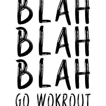 Blah Blah Blah Go Workout by adjua