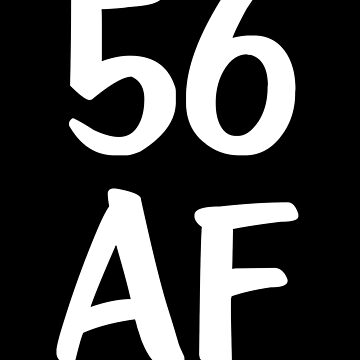 Funny Birthday 56 AF Birthday by with-care