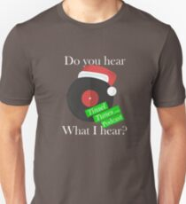 Tinsel Tunes- Do you hear what I hear? White Text. Use on dark products. Unisex T-Shirt