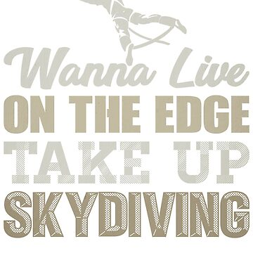 Skydive Wanna Live on the Edge Take up Skydiving by KanigMarketplac