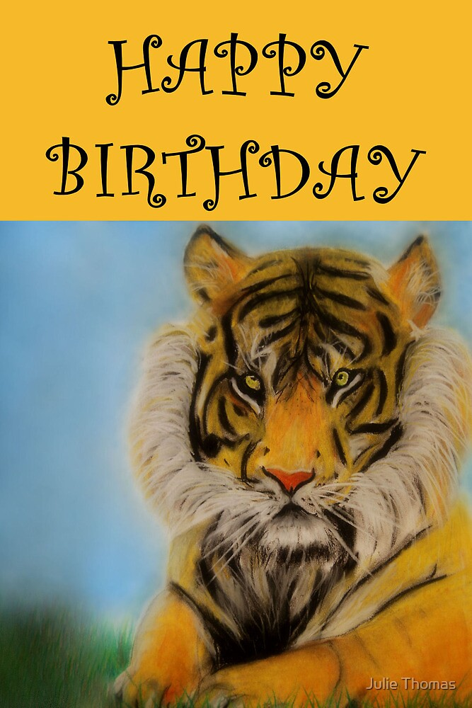 Quot Happy Birthday Tiger Quot By Julie Thomas Redbubble