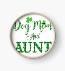 I Have Two Title Dog mom and Aunt St Patrick's Day T-shirt Clock