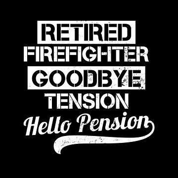 Retired Firefighter Shirt | Hello Pension Gift by IsiTees