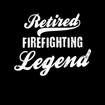Retired Firefighter Shirt | Firefighting Legend Gift by IsiTees