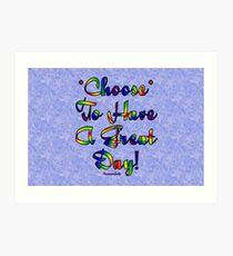 Choose to be Happy ☺ Art Print