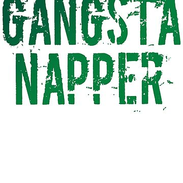 Gangsta Napper Nap Chill Out by Manqoo